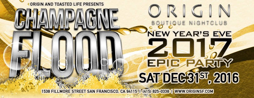 Champagne Flood NYE 2017 New Year's Eve 2017 Party Nightclub Confetti Origin San Francisco New Year's Eve 2017 event